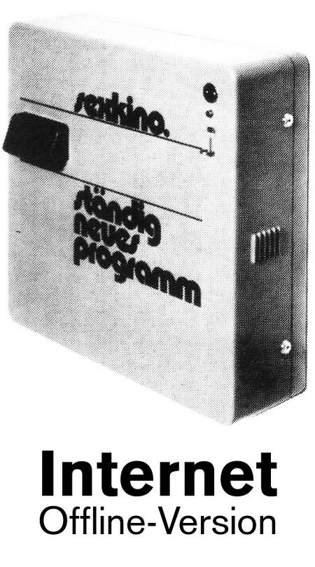 Internet. Offline-Version. Dazu ein Bild eines Automaten aus den Siebziger Jahren mit dem Aufdruck: 'Sexkino. Ständig wechselndes Programm.'.