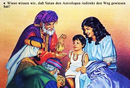 Die Weisen aus dem Morgenland bringen Jesus ihre Geschenke. Darüber der Text 'Woher wissen wir, dass Satan den Astrologen indirekt den Weg gewiesen hat?'.