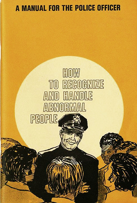 A manual for the police officer: How to recognize and handle abnormal people