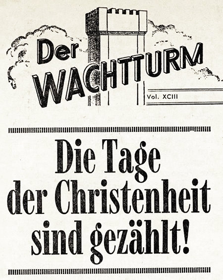 Titelblatt eines alten und sichtbar vergilbten Wachtturms mit dem Titel: Die Tage der Christenheit sind gezählt!