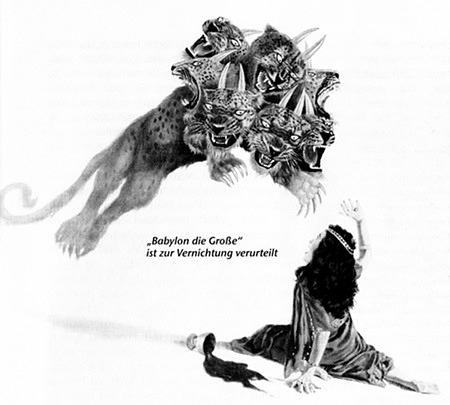 Illustration aus einem Wachtturm der Zeugen Jehovas. Eine siebenköpfige Raubkatze stürzt sich auf einem am Boden liegende Frau. Dazu der Text: Babylon die Große ist zur Vernichtung verurteilt