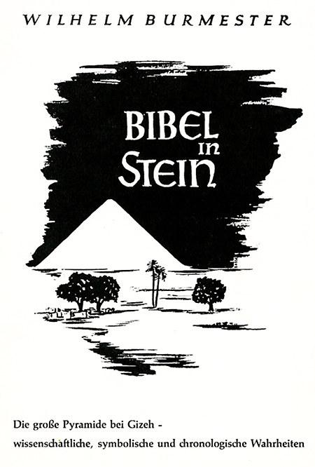 Wilhelm Burmester: Bibel in Stein -- Die große Pyramide bei Gizeh: wissenschaftliche, symbolische und chronologische Wahrheiten