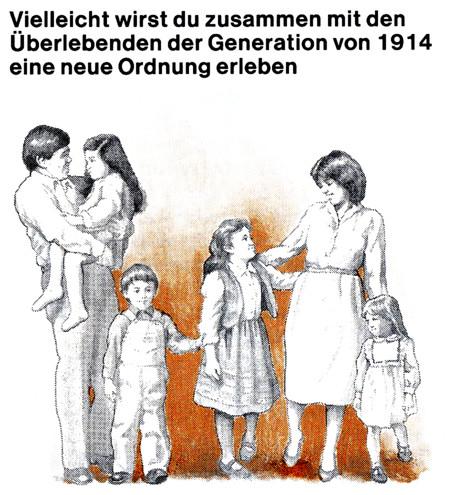 Vielleicht wirst du zusammen mit den Überlebenden der Generation von 1914 eine neue Ordnung erleben