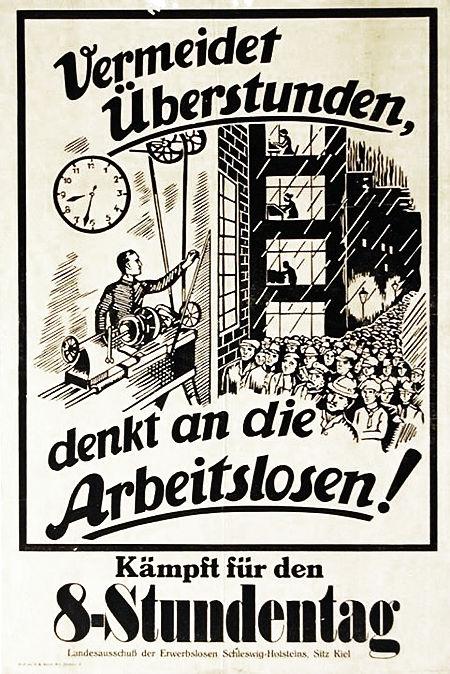Vermeidet Überstunden, denkt an die Arbeitslosen! Kämpft für den 8-Stundentag -- Landesausschuß der Erwerbslosen Schleswig-Holstein, Sitz Kiel.