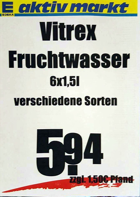 Edeka Aktiv Markt -- Vitrex Fruchtwasser, 6x1,5l, verschiedene Sorten 5,94€ zzgl. 1,50€ Pfand