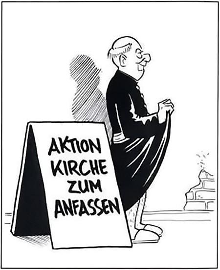 Karikatur. Seitenansicht eines katholischen Pfaffen, der sein Genital entblößt. Neben ihm ein Aufsteller mit dem Text: 'Kirche zum Anfassen'.