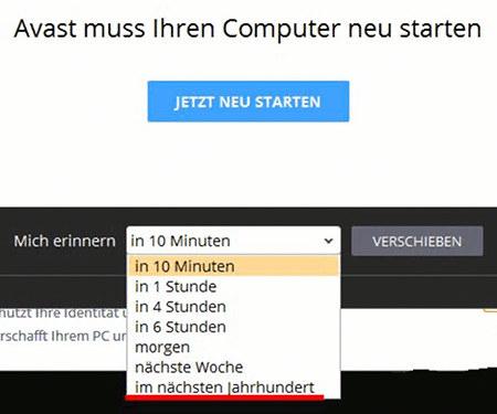 Screenshot -- Avast muss Ihren Computer neu starten -- [Jetzt neu starten] -- Mich erinnern [in 10 Minuten, in 1 Stunde, in 4 Stunden, in 6 Stunden, morgen, nächste Woche, im nächsten Jahrhundert] [Verschieben]
