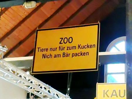 Zoo -- Tiere nur für zum Kucken -- Nich am Bär packen