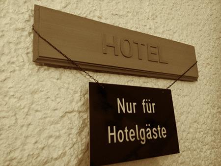 Hotel. Nur für Hotelgäste