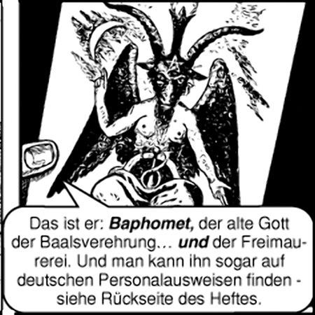 Das ist Baphomet, der alte Gott der Baalsverehrung... und der Freimaurer. Und man kann ihn sogar auf deutschen Personalausweisen finden - siehe Rückseite des Heftes.