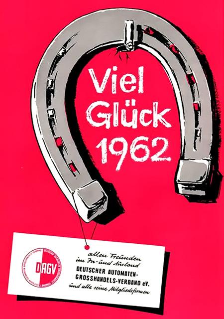 Viel Glück 1962 -- allen Freunden im In- und Ausland -- Deutscher Automaten-Großhandelsverband e.V. -- und alle seine Mitgliedsfirmen