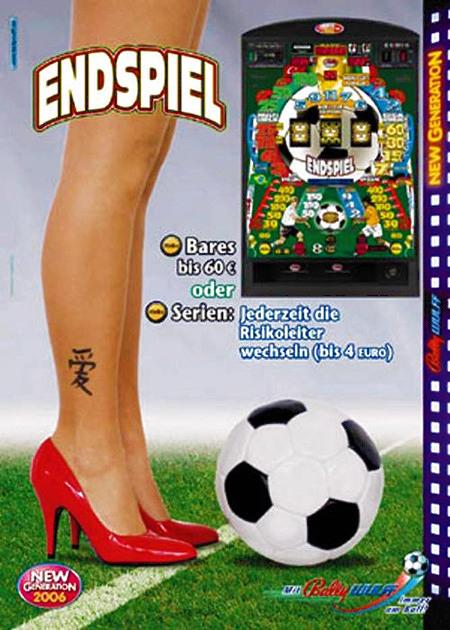 Werbung für das Bally-Wulff-Geldspielgerät 'Endspiel' aus dem Jahr 2006. Wesentliches Motiv sind Frauenbeine in hochhackigen Schuhen, die auf einem Rasen vor einem (etwas zu klein geratenen) Fußball stehen.