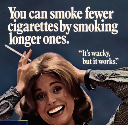You can smoke fewer cigarettes by smoking longer ones. It's wacky, but it works.