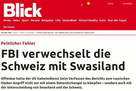 Peinlicher Fehler: FBI verwechselt die Schweiz mit Swasiland -- Offenbar hatte der US-Geheimdienst beim Verfassen des Berichts zum russischen Hacker-Angriff nicht nur mit einem Datendschungel zu kämpfen – sondern auch mit der Unterscheidung von Swasiland und der Schweiz