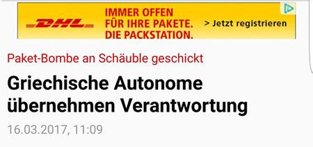 Eingeblendete Reklame: 'DHL. Immer offen für ihre Pakete. Die Packstation. Jetzt registrieren'. Darunter die Schlagzeile: 'Paket-Bombe an Schäube geschickt: Griechische Autonome übernehmen Verantwortung'.