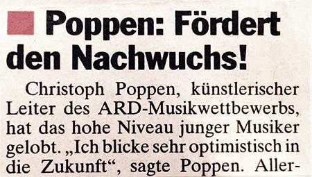 Poppen: Fördert den Nachwuchs! -- Christoph Poppen, künstlerischer Leiter des ARD-Musikwettbewerbs, hat das hohe Niveau junger Musiker gelobt. 'Ich blicke sehr optimistisch in die Zukunft', sagte Poppen