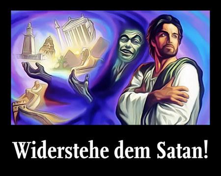 Widerstehe dem Satan!
