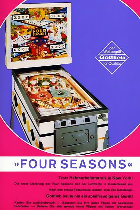 Werbung für den Gottlieb-Flipper 'Four Seasons' aus dem Jahr 1969. -- FOUR SEASONS -- Trotz Hafenarbeiterstreik in New York! -- Die erste Lieferung der Four Seasons traf per Luftfracht in Deutschland ein. -- Nach den ersten Testwochen werden auch Sie feststellen: -- Gottlieb baute noch nie ein spielfreudigeres Gerät! -- Kaufen Sie qualitätsbewusst -- Besetzen Sie Ihre guten Plätze mit bewährten Fabrikaten -- Sichern Sie sich gerade heute Flipper mit hohem Werterhalt!