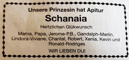 Unsere Prinzesin hat Apitur -- Schanaia -- Hertzlichen Glükwunsch -- Mama, Papa, Jerome-P.B., Gandalph-Merlin, Lindora-Viviane, Chantal, Robert, Xenia, Kevin und Ronald-Rodriges -- WIR LIEBEN DU!