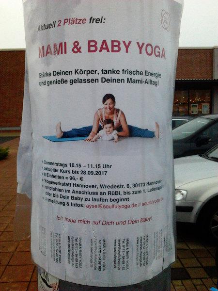 Aktuell 2 Plätze frei: Mami & Baby Yoga -- Stärke deinen Körper, tanke frische Energie und genieße deinen Mami-Alltag! -- Donnerstags 10.15 bis 11.15 Uhr -- aktueller Kurs bis 28.09.2017 -- 8 Einheiten = 96 € -- Yogawerkstatt Hannover, Wredestraße 8, 30173 Hannover -- empfohlen in Anschluss an RüBi, bis zum ersten Lebensjahr oder bis dein Baby zu laufen beginnt -- Anmeldung & Infos: Mailadresse nicht mitzitiert, weil es wahrlich schon genug Spam gibt. -- Ich freue mich auf Dich und Dein Baby!