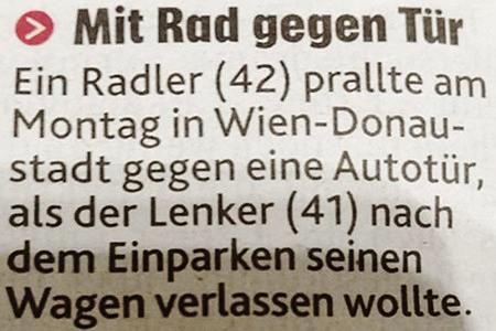 Mit Rad gegen Tür -- Ein Radler (42) prallte am Montag in Wien-Donaustadt gegen eine Autotür, als der Lenker (41) nach dem Einparken seinen Wagen verlassen ollte.
