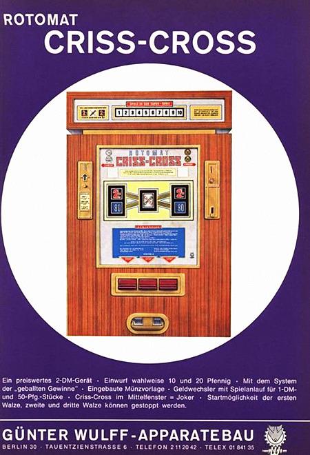 An Aufsteller gerichtete Reklame für das Wulff-Geldspielgerät 'Criss Cross' aus dem Jahr 1969 -- Rotomat Criss Cross -- Ein preiswertes 2,-DM-Gerät -- Einwurf wahlweise 10 und 20 Pfennig -- Mit dem System der 'geballten Gewinne' -- Eingebaute Münzvorlage -- Geldwechsler mit Spielanlauf für 1,-DM- und 50-Pfg.-Stücke -- Criss Cross im Mittelfenster = Joker -- Starmöglichkeit der ersten Walze, zweite und dritte Walze können gestoppt werden. -- Günther Wulff Apparatebau -- Berlin 20, Tauentzienstraße 6, Telefon 2 11 20 42 -- Telex 01 641 05