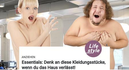 Eine nackte Frau und ein nackter Mann, die beidesamt schamvoll ihre Brustwarzen bedecken, über der Artikelüberschrift 'Lifestyle -- Anziehen: Essentials: Denk an diese Kleidungsstücke, wenn du das Haus verlässt