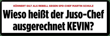 Kühnert gilt als Rebell gegen SPD-Chef Martin Schulz: Wieso heißt der Juso-Chef ausgerechnet KEVIN?