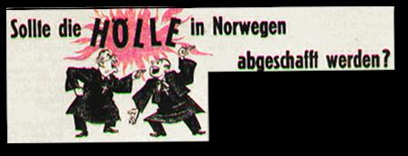 Sollte die HÖLLE in Norwegen abgeschafft werden?