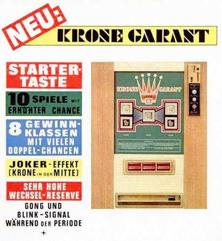 Werbung für das Wulff-Geldspielgerät 'Krone Garant' aus dem Jahr 1968. -- Neu: Krone Garant -- Starter Taste -- 10 Spiele mit erhöhter Chance -- 8 Gewinnklassen mit vielen Doppel-Chancen -- Joker-Effekt (Krone in der Mitte) -- Sehr hohe Wechsel-Reserve -- Gong und Blink-Signal während der Periode