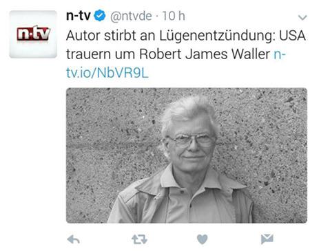 Tweet von @ntvde: Autor stirbt an Lügenentzündung: USA trauern um Robert James Waller [Link]