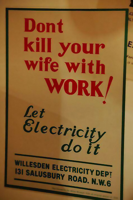 Dont kill your wife with WORK! Let Electricity do it! -- Willesden Electricity Dept. 131 Salusbury Rd. N.W.3