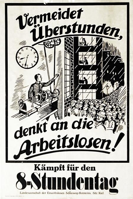 Vermeidet Überstunden, denkt an die Arbeitslosen! Kämpft für den 8-Stundentag! Landesausschuß der Erwerbslosen Schleswig-Holsteins, Sitz Kiel