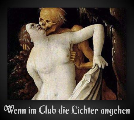 ...wenn im Club die Lichter angehen. Dazu ein Bild des Todes, der eine junge Frau greift und aufzufressen trachtet.