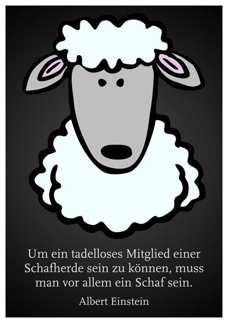 Um ein tadelloses Mitglied einer Schafherde sein zu können, muss man vor allem ein Schaf sein.