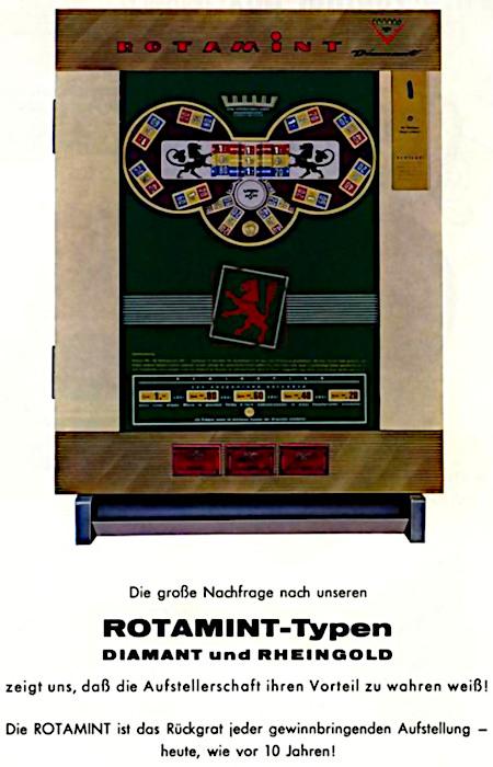 Eine an Aufsteller gerichtete Werbung für NSM-Geldspielgeräte aus dem Jahr 1963: Die große Nachfrage nach unseren ROTAMINT-Typen DIAMANT und Rheingold zeigt uns, dass die Aufstellerschaft ihren Vorteil zu wahren weiß! Die Rotamint ist das Rückgrat jeder gewinnbringenden Aufstellung -- heute, wie vor 10 Jahren!