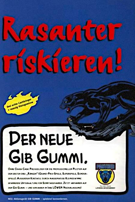 Werbung für ein Geldspielgerät aus einer Fachzeitschrift für Automatenaufsteller aus dem Jahr 1999: Rasanter riskieren! Der neue 'Gib Gummi'!
