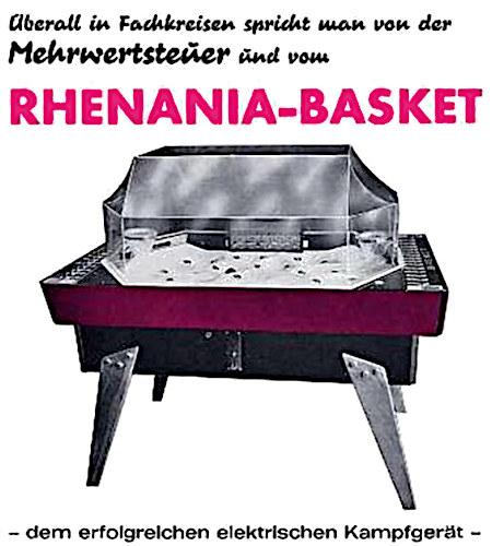 Überall in Fachkreisen spricht man von der Mehrwertsteuer und vom Rhenania-Basket, dem erfolgreichen elektrischen Kampfgerät
