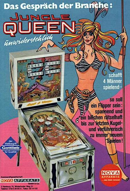 Das Gespräch der Branche: Jungle Queen -- unwiderstehlich -- schafft 4 Männer spielend -- so soll ein Flipper sein: spannend und ein bißchen rätselhaft bis zur letzten Kugel -- und verführerisch zu immer neuen Spielen! -- NOVA Apparate -- Der Zeit voraus