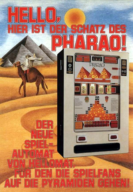 Werbung für das Hellomat-Geldspielgerät 'Pharao' aus dem Jahr 1976 -- Hello, hier ist der Schatz des Pharao -- Der neue Spielautomat von Hellomat, für den Spielfans auf die Pyramiden gehen