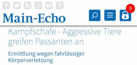 Main-Echo -- Kampfschafe: Aggressive Tiere greifen Passanten an. -- Ermittlung wegen fahrlässiger Körperverletzung
