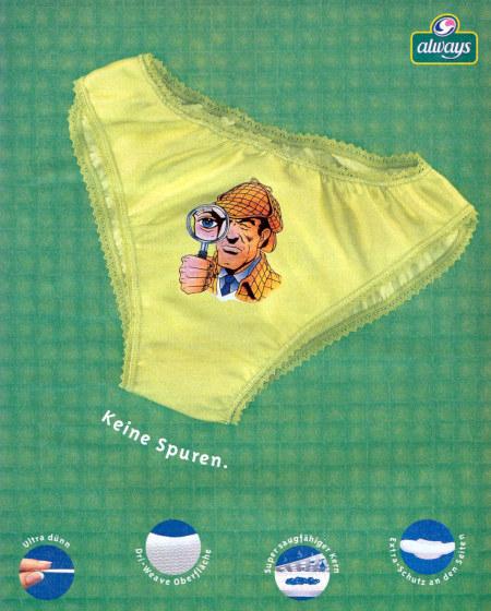 Obskure Werbung für Always-Slipeinlagen aus dem Jahr 1998 -- Auf dem Slip ist ein Detektiv mit Lupe gedruckt, die Lupe vergrößert aus Betrachter(innen)sicht das Auge des Detektives, darunter steht der Text: 'Keine Spuren'.