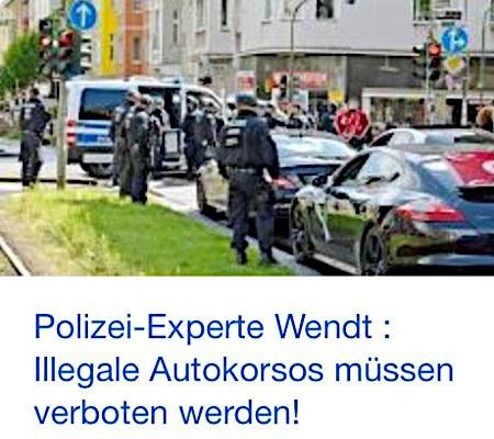 Polizei-Experte Wendt: Illegale Autokorsos müssen verboten werden!