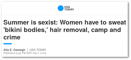 Schlagzeile USA Today -- Summer is sexist: Women have to sweat 'bikini bodies,' hair removal, camp und crime