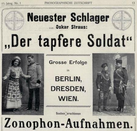 Werbung aus dem Jahr 1909 -- Neuester Schlager von Oskar Straus: Der tapfere Soldat -- Grosse Erfolge in Berlin, Dresden, Wien -- Soeeben erschienen -- Zonophon-Aufnahmen