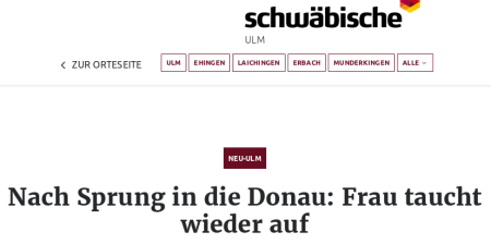 Schlagzeile Schwäbische (Ulm) -- Neu-Ulm -- Nach Sprung in die Donau: Frau taucht wieder auf
