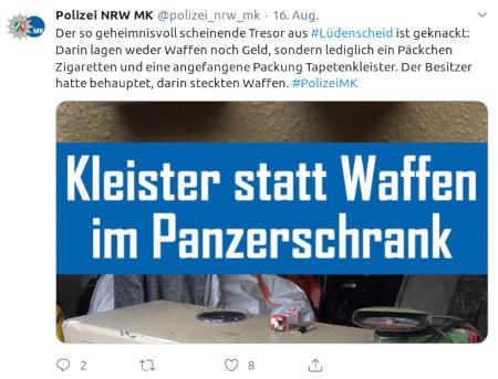 Tweet der Polizei NRW MK @polizei_nrw_mk vom 16. August -- Der so geheimnisvoll wirkende Tresor aus #Lüdenscheid ist geknackt. Darin lagen weder Waffen noch Geld, sondern lediglich ein Päckchen Zigaretten und eine angefangene Packung Tapetenkleister. Der Besitzer hatte behauptet, darin steckten Waffen. #PolizeiMK