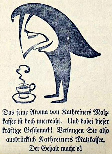 Das feine Aroma von Kathreiners Malzkaffee ist doch unerreicht. Und dabei dieser kräftige Geschmack! Verlangen Sie also ausdrücklich Kathreiners Malzkaffee. Der Gehalt machts!
