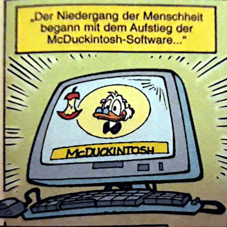 Der Niedergang der Menschheit begann mit dem Aufstieg der McDuckintosh-Software...