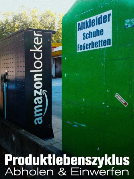 Foto eines Containers zum Sammeln von Altkleidern, Schuhen und Federbetten, direkt daneben ein Amazon-Locker. Dazu der Text: Produktlebenszyklus: Abholen & Einwerfen